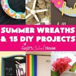 Summer Wreaths & DIY Projects