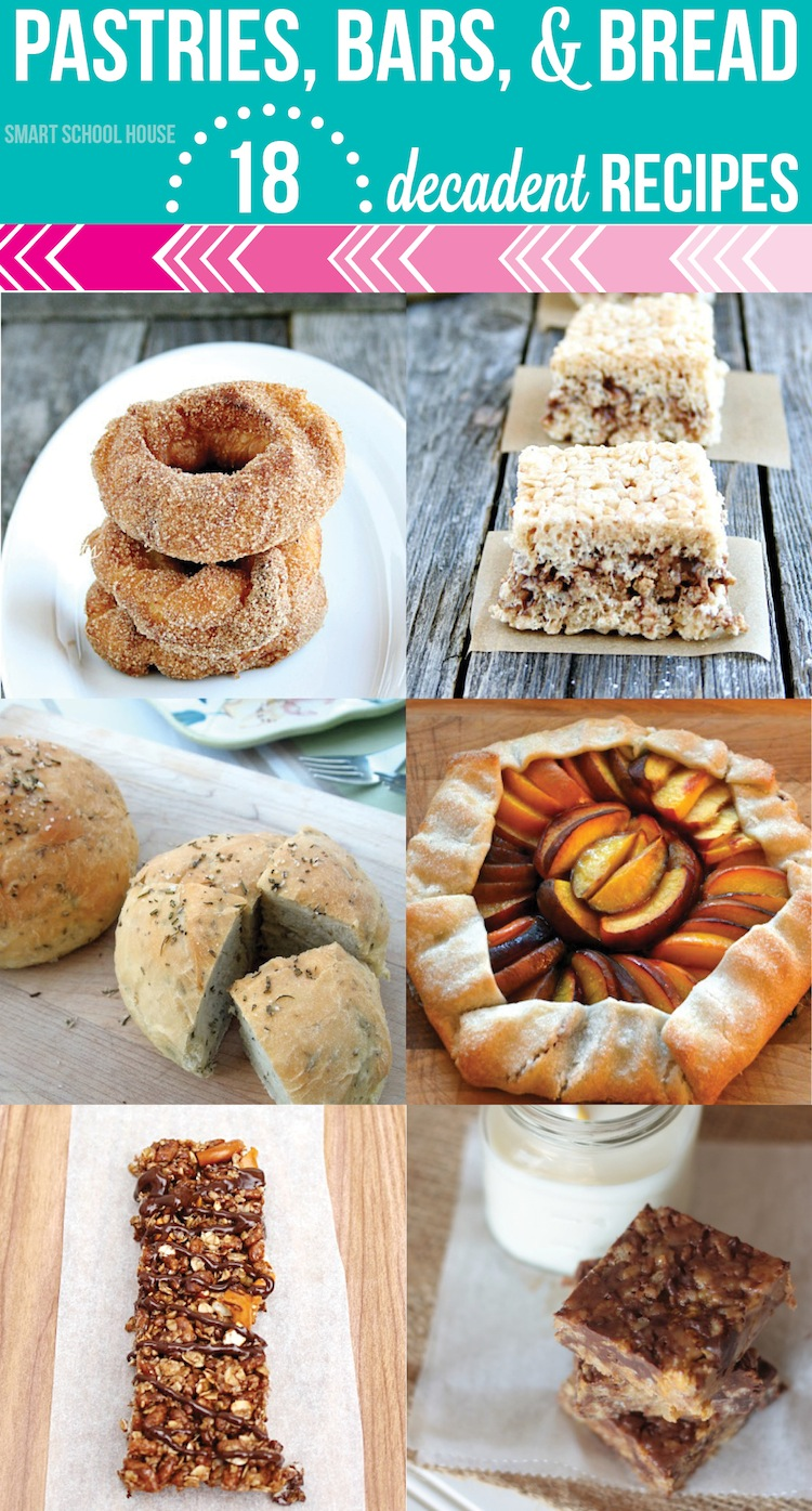 Pastries, Bars, and Bread: 18 Decadent Recipes