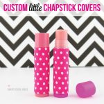 Custom Lil' Chapstick Covers