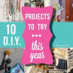 10 DIY Projects to Try This Year