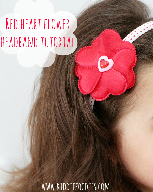 You can make this DIY Red Heart Flower Headband by Kiddie Foodies with just a few simple materials!