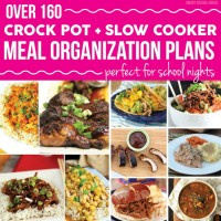 Over 160 Crock Pot and Meal Organization Plans