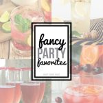 Fancy Party Favorites - Cocktail Recipes