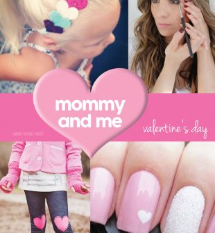 Mommy and Me Valentine's Day ideas