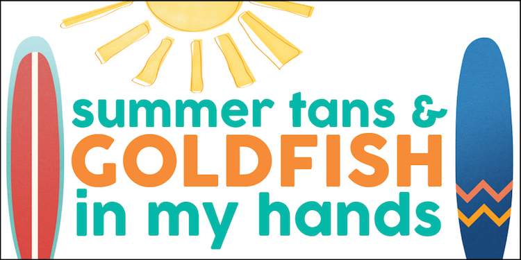 Summer Tans and Goldfish in my Hands free printable
