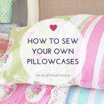 How to sew a pillowcase. A DIY tutorial for a beautiful handmade design.
