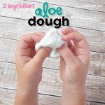 2 Ingredient Aloe Dough!