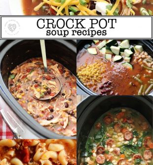 Crock Pot and Slow Cooker Soup Recipes! Easy dinner ideas made in a crock pot.