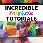 Incredible Rainbow Tutorials - crafts and recipes - MUST see