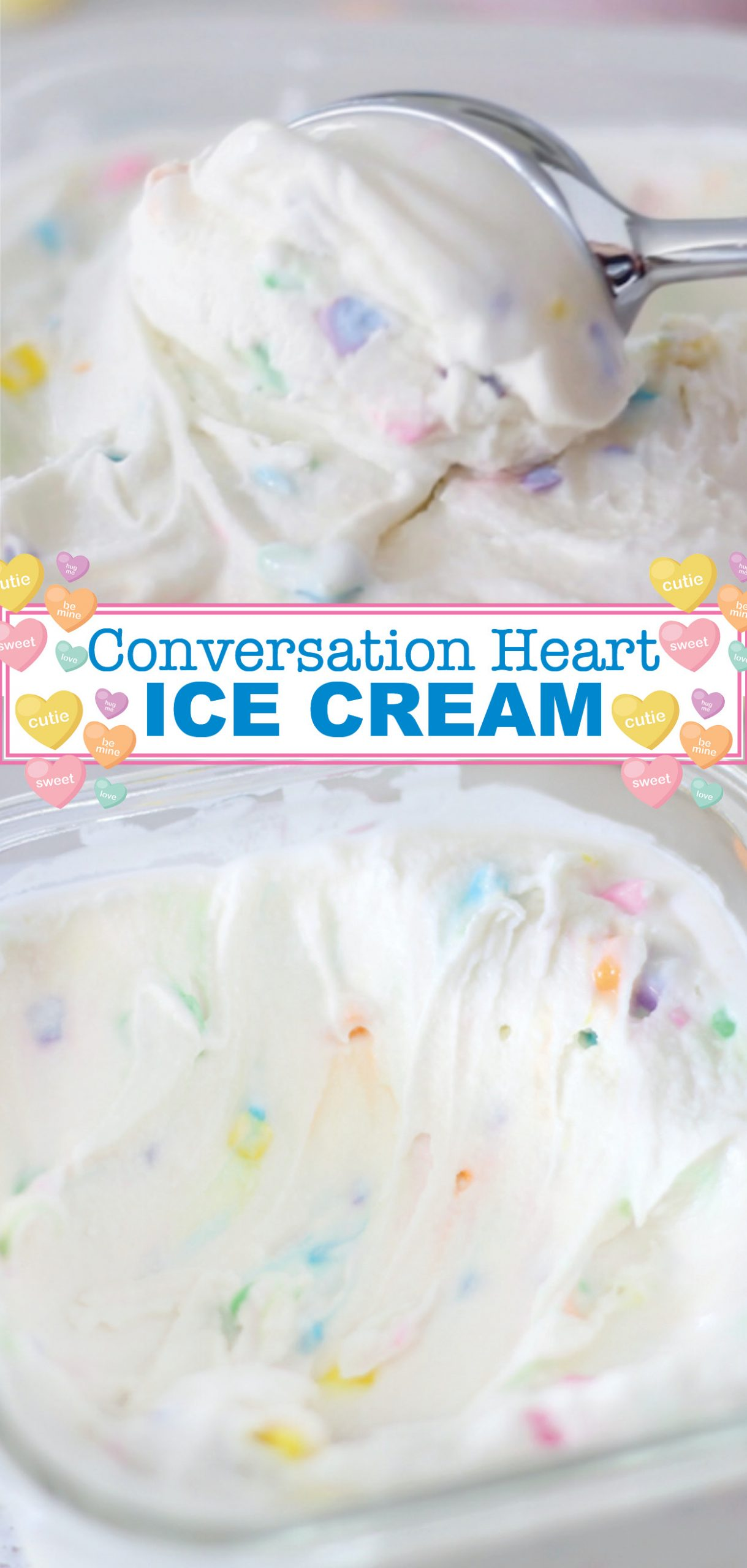 "Conversation Heart Ice Cream for Valentine's Day! So easy and you don't have to have an ice cream maker to do it. My daughter said, ""This is the best ice cream EVERRRR!"""