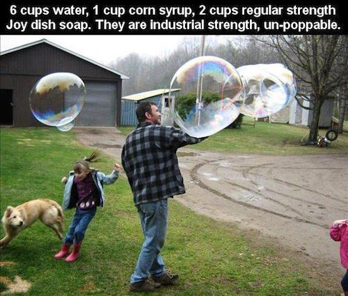 How to make HUGE bubbles: 6 cups water, 1 cup corn syrup, 2 cups of Joy dish soap. My kids LOVE these - definitely saving this!