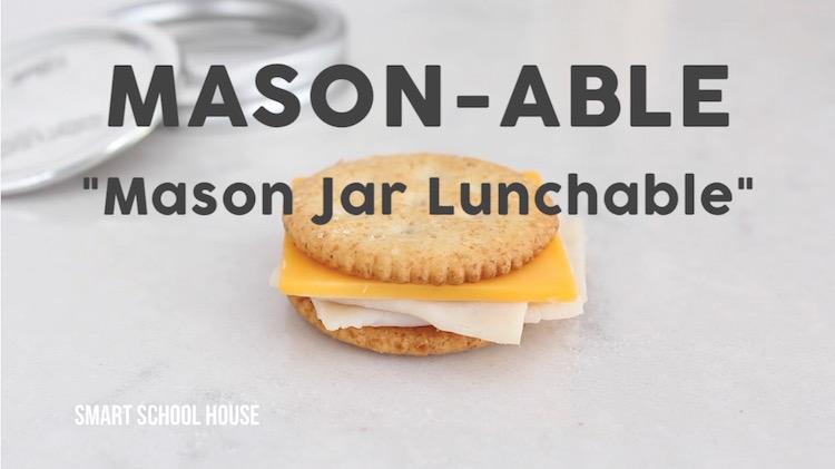 """DIY Mason Jar Lunchable (""""Mason-able""""). How to make Mason Jar Lunchable with an apple sauce cup and a mason jar!"""