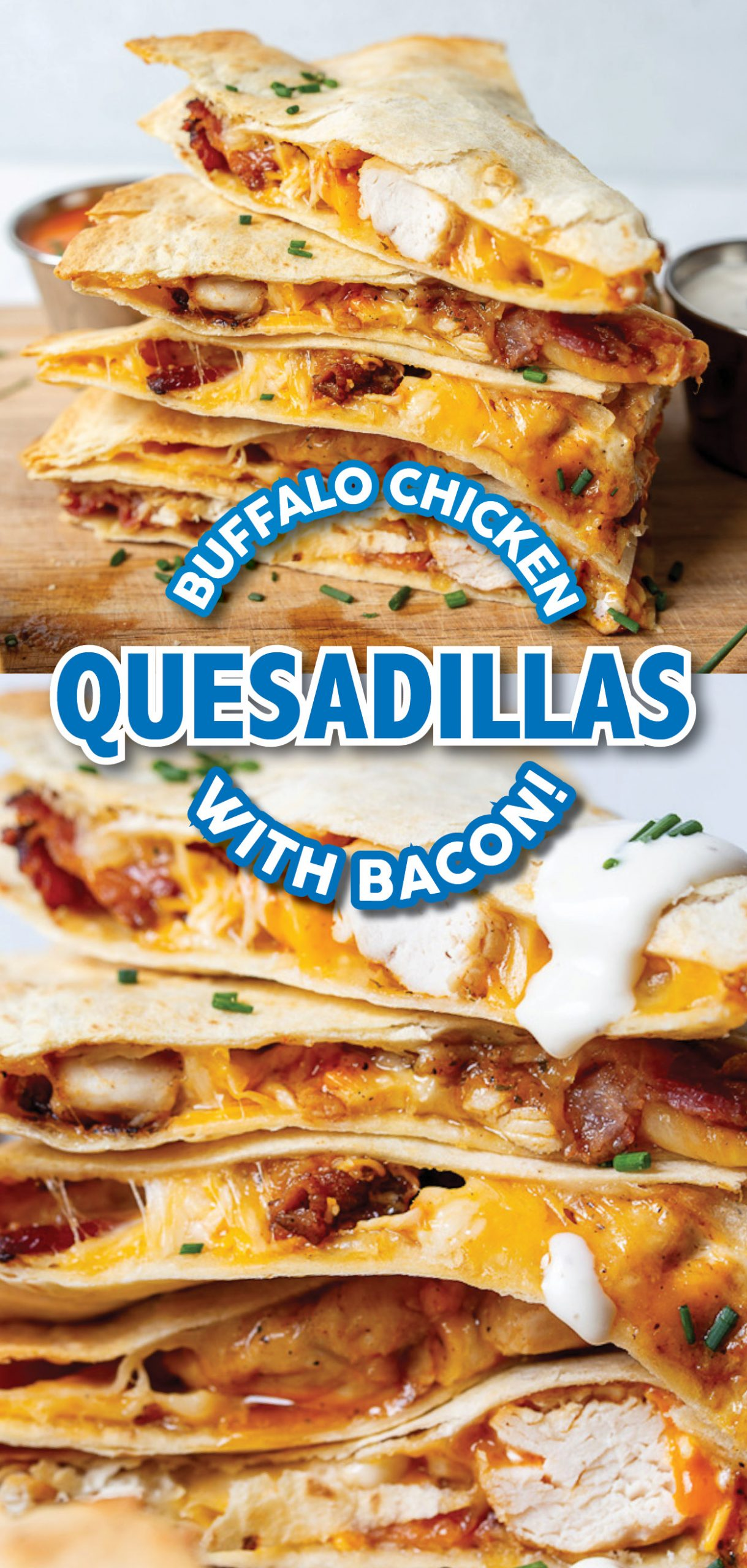 Buffalo Chicken and Bacon Quesadillas - These DELICIOUS quesadillas are SO easy to make and are ready in about 20 minutes! It is the snack, lunch, or even dinner idea you never knew you were missing.