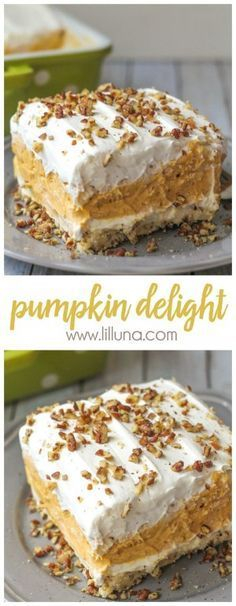 Pumpkin Delight - With a buttery pecan crust, a whipped cream cheese layer, light and fluffy pumpkin spice pudding, and more whipped cream topped off with chopped pecans, this pumpkin delight dessert is absolutely irresistible!