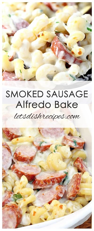 Spicy Smoked Sausage Alfredo Bake - Pasta and smoked sausage come together with a creamy, cheesy sauce in this quick and easy weeknight dinner.